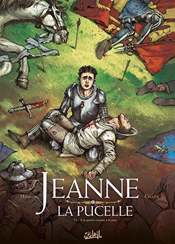 Jeanne la pucelle T02 La guerre comme à la paix