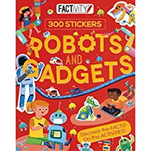 Factivity Robots and Gadgets: Discover the Facts! Do the Activities!