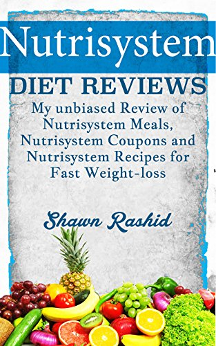 Nutrisystem Diet Reviews - My unbiased Review of Nutrisystem Meals, Nutrisystem Coupons and Nutrisystem