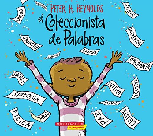 El Coleccionista de Palabras (the Word Collector) por Peter H. Reynolds