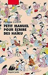 Petit manuel pour écrire des haïku (Picquier poche) (French Edition)