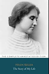 """The Story of My Life by Helen Keller """"The Unabridged & Annotated Edition"""" Paperback"""