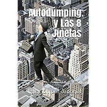 Inflación por Autogol: Autodúmping y Las Ocho Jinetas (Spanish Edition)