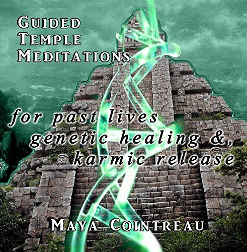 guided-temple-meditations-for-past-lives-genetic-healing-karmic-release-volume-three-by-maya-cointre