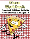 Preschool Children Activity - Pizza Workbook - For Toddlers & Kids Ages 3-5: 60 Black & White Practice Pages! Learn To C