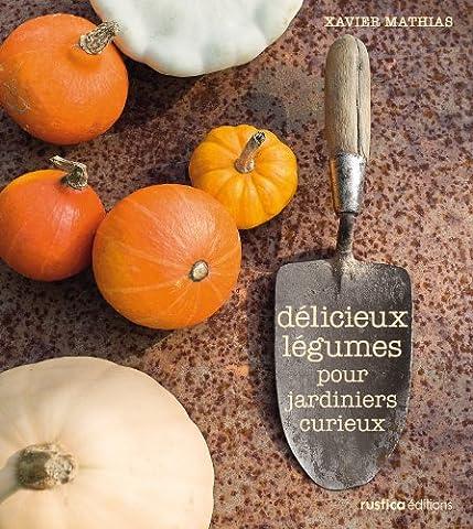 Délicieux légumes pour jardiniers curieux
