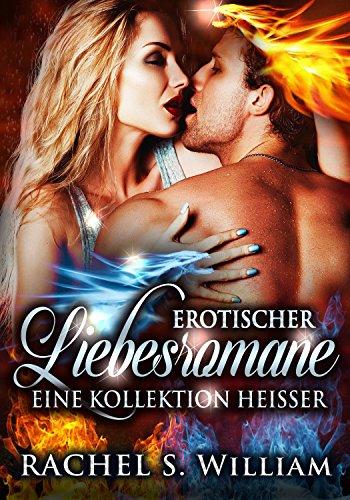 Erotischer Liebesromane: Eine Kollektion Heisser