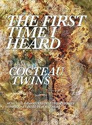 The First Time I Heard Cocteau Twins (English Edition)