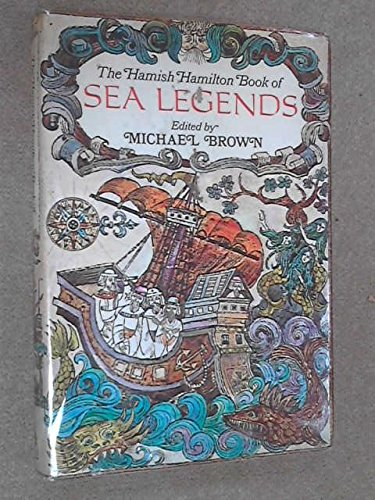 The Hamish Hamilton book of sea legends