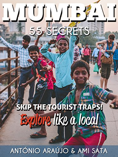 mumbai-55-secrets-the-locals-travel-guide-for-your-trip-to-mumbai-india-skip-the-tourist-traps-and-e