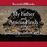 My Father and Atticus Finch: A Lawyer's Fight for Justice in 1930's Alabama