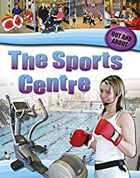 The Sports Centre (Out and About)