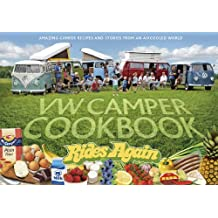 VW Camper Cookbook Rides Again: Amazing Camper Recipes and Stories from an Aircooled World: 1