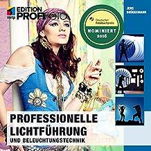 Professionelle Lichtführung und Beleuchtungstechnik (mitp Ed (mitp Edition ProfiFoto)