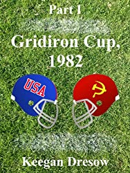 Gridiron Cup, 1982: Part I (Gridiron Cup, 1982 Trilogy) (English Edition)