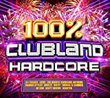 Music - 100% Clubland Hardcore