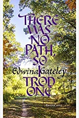 There Was No Path - So I Trod One Paperback
