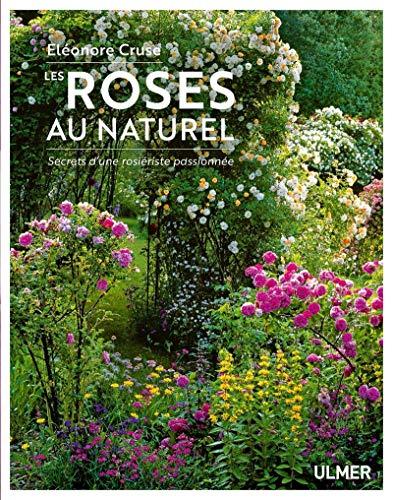 Les roses au naturel - Secrets d'une rosiériste passionnée