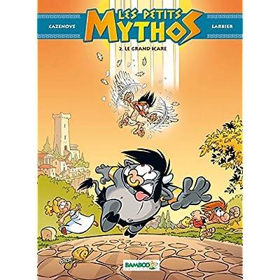 Les petits mythos - tome 2 - Le grand Icare