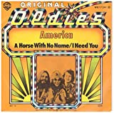 A horse with no name/I need you (Golden Oldies) / Vinyl single [Vinyl-Single 7'']