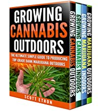 Cannabis: Growing Cannabis Indoors And Outdoors 4 Books BONUS Bundle Set: The Ultimate Simple Guide To Producing Top-Grade Dank Medical Marijuana Cannabis ... Growing weed Book 1) (English Edition)