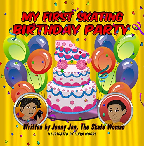 My First Skating Birthday Party: 5 Minute Story: Celebrating Two Birthday Parties at the Skating Rink! Prepare Your Kids with My First Skate Class Comic ... (My First Skate Books 4) (English Edition) (Kinder-roller Rink-skates)