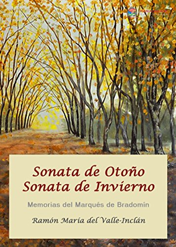 Sonata de Otoño - Sonata de Invierno: Memorias del Marqués de Bradomín (Clasica) por Ramon Maria Del Valle-Inclan