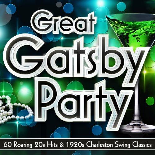 Great Gatsby Party - 60 Roaring 20s Hits & 1920s Charleston Swing Classics