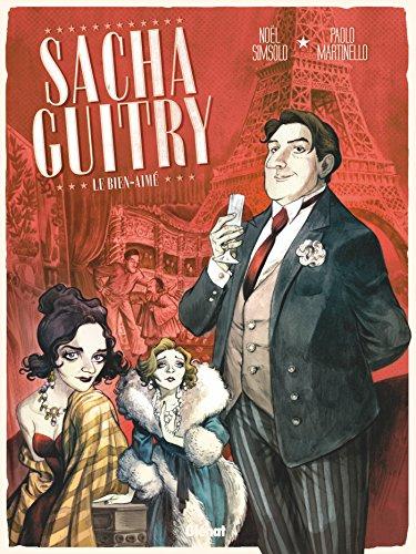 Sacha Guitry, Tome 1 : Le bien-aimé
