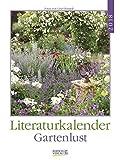 Literaturkalender Gartenlust 2018: Literarischer Wochenkalender * 1 Woche 1 Seite * literarische Zitate und Bilder * 24 x 32 cm