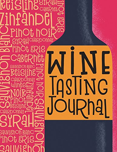 Wine Tasting Journal: Wine Lovers Companion Record Keeper, Log Book and Diary for Sommeliers: Volume 3