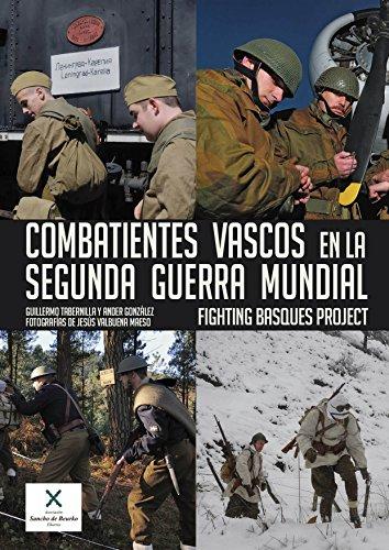 Combatientes vascos en la Segunda Guerra Mundial (Ilustrados)