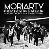 Songtexte von Moriarty - Echoes from the Borderline