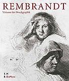Rembrandt: Ein Virtuose der Druckgraphik -