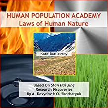 Human Population Academy: Laws of Human Nature Based on Shan Hai Jing Research Discoveries by A. Davydov & O. Skorbatyuk