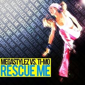 Megastylez vs. Ti-Mo-Rescue Me