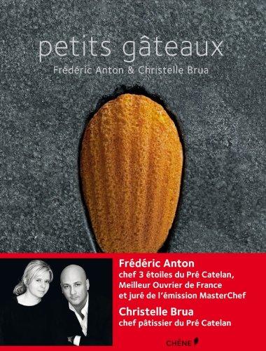 Petits gâteaux par Frédéric Anton, Christelle Brua, Chihiro Masui