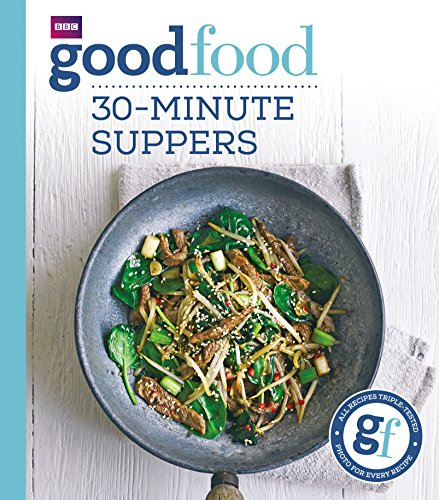 Good Food: 30-minute suppers (English Edition) (Cooks Illustrated Cookies)