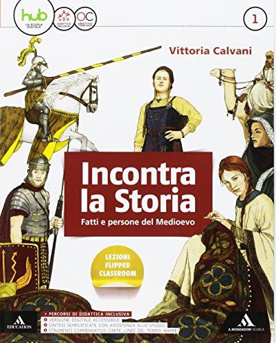 Incontra la storia. Per la Scuola media. Con e-book. Con espansione online. Con 3 libri: Atlante-Laboratorio-Storia antica: 1