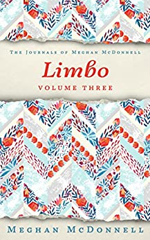 Limbo: Volume Three (The Journals of Meghan McDonnell Book 3) (English Edition) di [McDonnell, Meghan]