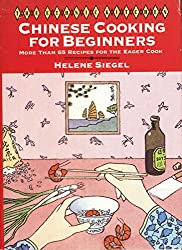 Chinese Cooking for Beginners: More Than 65 Recipes for the Eager Cook