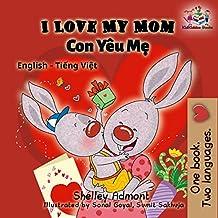 I Love My Mom (English Vietnamese Bilingual Collection) (English Edition)