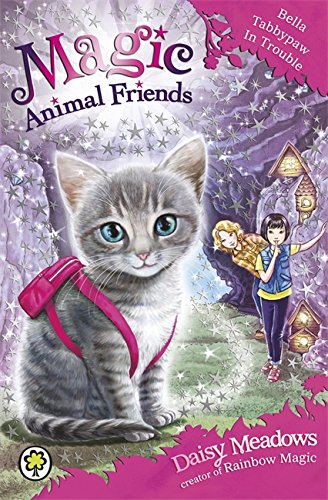 Bella Tabbypaw in Trouble: Book 4 (Magic Animal Friends)