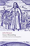 Grace Abounding with Other Spiritual Autobiographies (Oxford World's Classics)