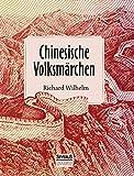 Chinesische Volksmärchen: übersetzt und eingeleitet von Richard Wilhelm