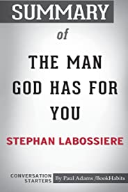 Summary of The Man God Has For You by Stephan Labossiere: Conversation Starters