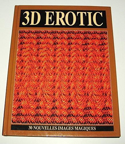 3 D EROTIC par COLLECTIF