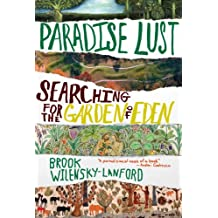 Paradise Lust: Searching for the Garden of Eden (English Edition)