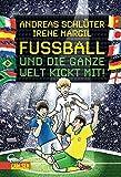 Fußball und die ganze Welt kickt mit! - Andreas Schlüter, Irene Margil
