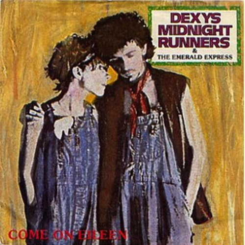 Dexy's Midnight Runners and the Emerald Express  - Come On Eileen